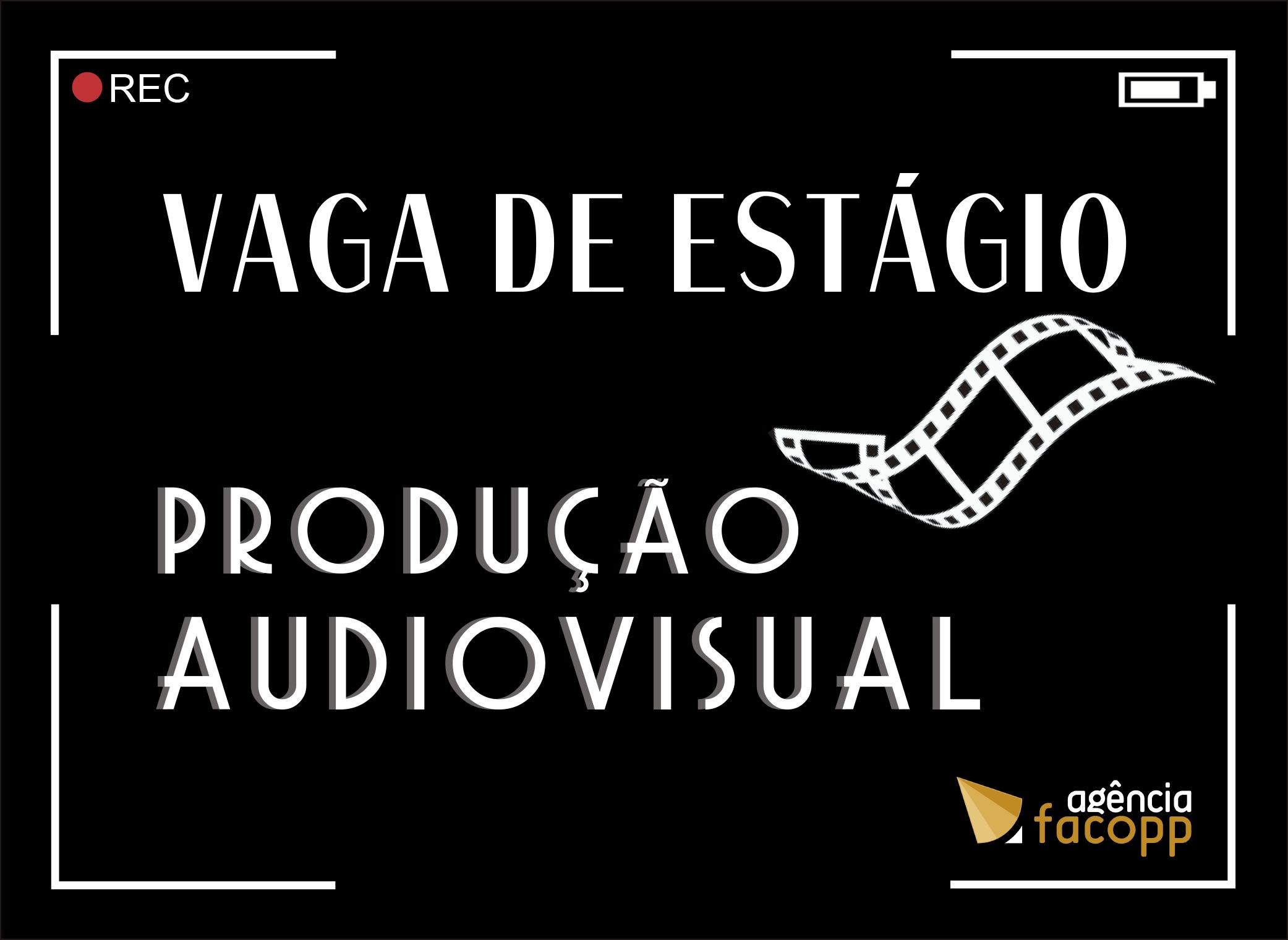 Agência Facopp abre vaga de estágio para produção audiovisual