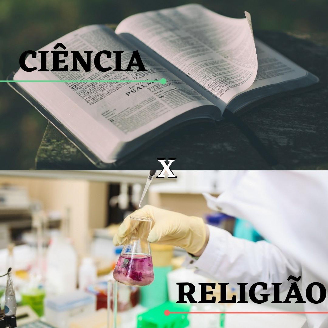 Religião x Ciência: é possível ter conciliação entre elas?